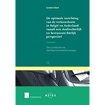 de Optimale Inrichting Van de Verkeersboete in Belgie En Nederland Vanuit Een Strafrechtelijk En Bestuursrechtelijk Perspectief: Een Juridische En Economische Analyse