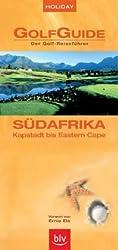 Holiday GolfGuide Südafrika: Der Golf-Reiseführer - Kapstadt bis Garden Route