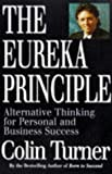 img - for The Eureka Principle: Alternative Thinking for Personal and Business Success book / textbook / text book