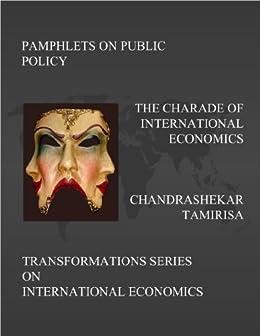 The Charade of International Economics (Transformations Series on International Economics Book 1)