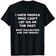 Funny Sarcasm I Hate People Who Can't Let Go of the Past Tee