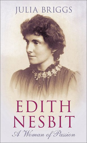 Edith Nesbit: A Woman of Passion