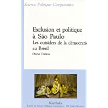Exclusion et Politique a Sao Paulo: Outsiders Democratie Au Bresi