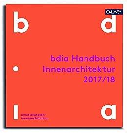 Innenarchitektur Bücher bdia handbuch innenarchitektur 2017 18 amazon de bdia bund