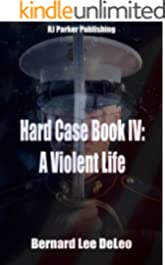 Hard Case IV: A Violent Life (John Harding Series Book 4)