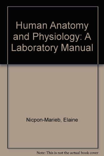 Human Anatomy and Physiology: A Laboratory Manual
