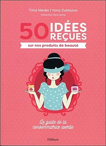 livre 50 idées reçues sur nos produits de beauté
