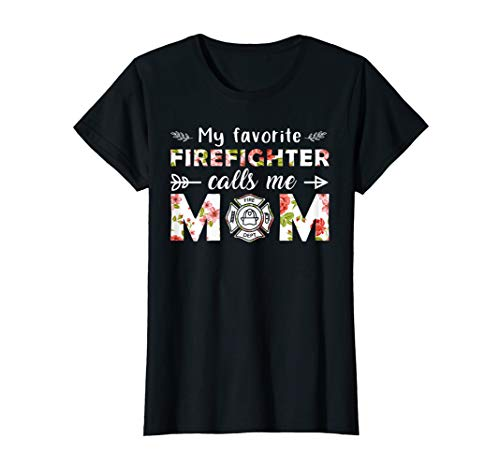 Womens My Favorite Firefighter Calls Me Mom Tshirt Mothers Day Gift ()