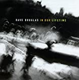 In Our Lifetime(Dave Douglas Sextet)