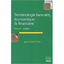 TERMINOLOGIE BANCAIRE ÉCONOMIQUE ET FINANCIÈRE FRANÇAIS-ANGLAIS