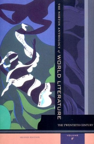 The Norton Anthology of World Literature, Vol. F: The Twentieth Century, 2nd Edition
