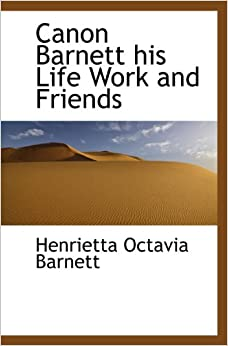 Book Canon Barnett his Life Work and Friends