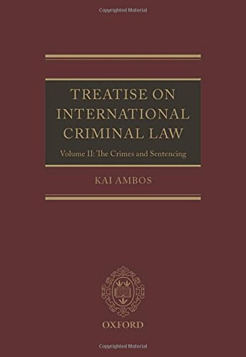 2: Treatise on International Criminal Law: Volume II: The Crimes and Sentencing