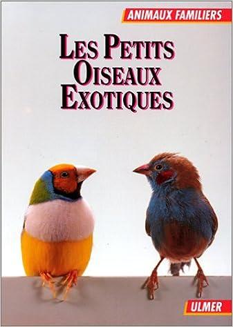 Télécharger en ligne Les petits oiseaux exotiques pdf, epub ebook