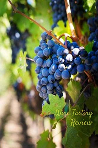 Wine Tasting Review: Your place to record your likes and dislikes of wine tasting