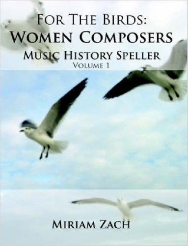 For The Birds: Women Composers Music History Speller