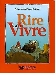 Rire c'est Vivre : Le grand livre de l'humour par Michel Galabru