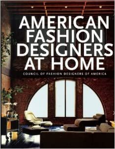 American Fashion Designers at Home [Hardcover] 1St Edition Ed. Rima on home product design, home house design, home luxury design, home gardening design, home money design, home technology design, home construction design, home commercial design, home energy design, design design, home health design, home wine design, home models design, home stage design, home interiors design, home inspiration design, home cafe design, home workspace design, home wireless design, home industrial design,