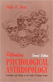 Book Rethinking Psychological Anthropology: Continuity and Change in the Study of Human Action, Second Edition