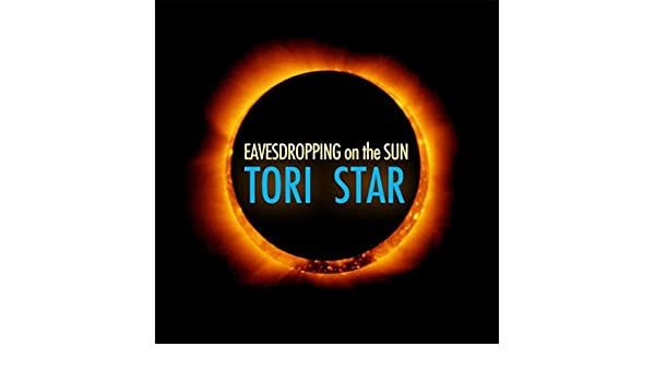 Eavesdropping on the Sun by Tori Star on Amazon Music ...
