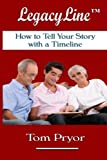 img - for LegacyLine : How to Tell Your Story with a Timeline book / textbook / text book