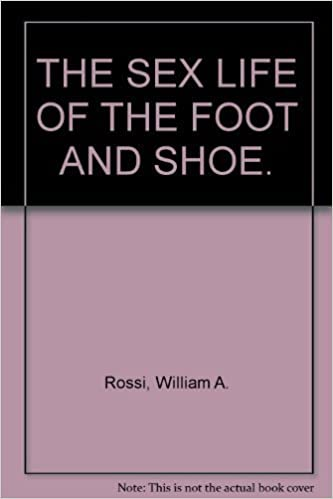 Sex life of the foot and shoe
