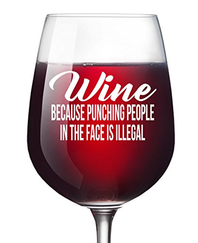 Wine Because Punching Funny Premium Wine Glass for Women Mothers Day Men Novelty Christmas or Birthday Gift for Wife Mom Girlfriend Sister Boss Best Friend BFF Coworker or Daughter 13 oz
