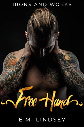 Free Hand (Irons and Works Book 1) by [Lindsey, E.M. ]
