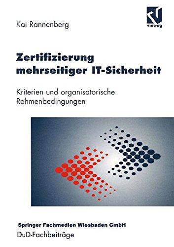 Zertifizierung mehrseitiger It-Sicherheit (DuD-Fachbeiträge)