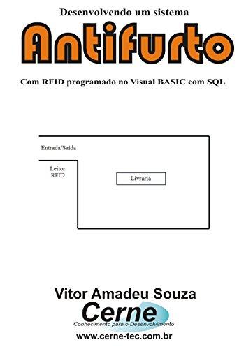 eBook Desenvolvendo um sistema Antifurto Com RFID programado no Visual Basic com SQL