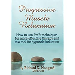 How to do Progressive Muscle Relaxation: For physical wellness, self-awareness and hypnosis