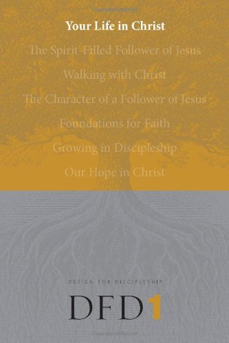 Your-Life-in-Christ-(Design-for-Discipleship)
