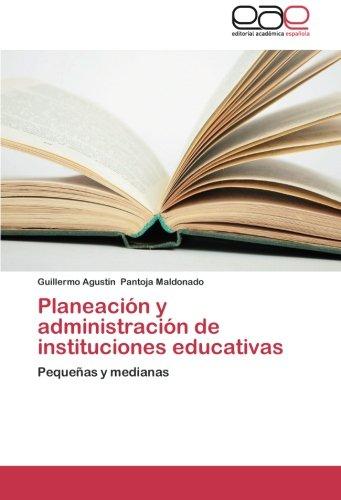 Read Online Planeación y administración de instituciones educativas: Pequeñas y medianas (Spanish Edition) PDF