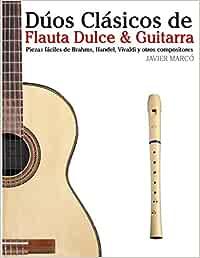 Dúos Clásicos de Flauta Dulce & Guitarra: Piezas fáciles de Brahms ...