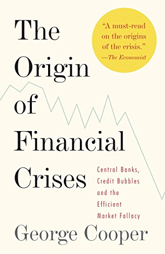 The Origin of Financial Crises: Central Banks, Credit...