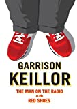 Garrison Keillor: The Man on the Radio in the Red Shoes by Docurama