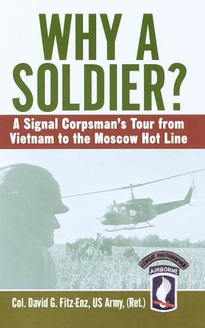 Why a Soldier?: A Signal Corpsman's Tour from Vietnam to the Moscow Hot Line ebook