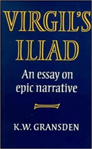 virgil s iliad an essay on epic narrative amazon co uk k w  virgil s iliad an essay on epic narrative amazon co uk k w gransden 9780521287562 books