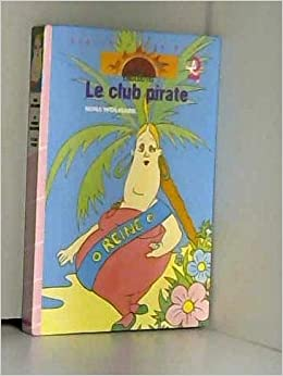 Amazon Fr Le Club Pirate Bibliotheque Rose Nina