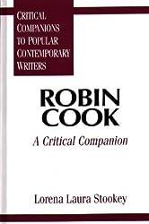 Robin Cook: A Critical Companion (Critical Companions to Popular Contemporary Writers)