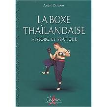 La boxe thaïlandaise 1 : Histoire et pratique