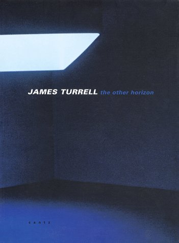 James Turrell: The Other Horizon by Cantz