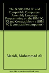 The 80X86 IBM & Compatible Computers: Assembly Language Programming on the IBM Pc, PS and Compatibles (The 80x86 IBM PC & compatible computers) Hardcover