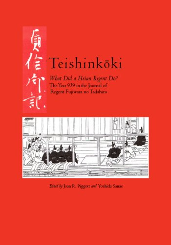 Teishinkoki: What Did A Heian Regent Do? The Year 939 In The Journal Of Regent Fujiwara No Tadahira (Cornell East Asia Series)