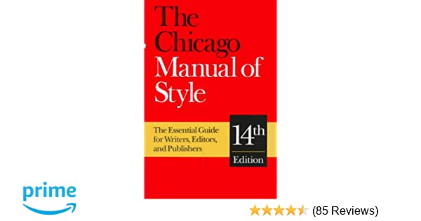 The Chicago Manual of Style: The Essential Guide for Writers