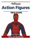 Warman's Action Figures Field Guide, Mark Bellomo, 0896894207