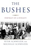 Front cover for the book The Bushes: Portrait of a Dynasty by Peter Schweizer