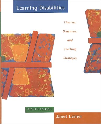 Learning Disabilities: Theories, Diagnosis, and Teaching Strategies
