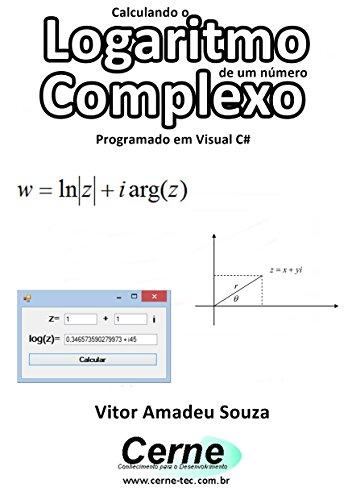 eBook Calculando o Logaritmo de um número Complexo Programado em Visual C#