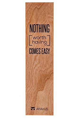 Nothing Worth Having Comes Easy - Wood Bookmark